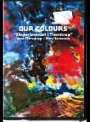 Our Colours: Eksperimentet I Thorstrup (Kortfilm)