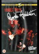 Three Days Starring Janes Addiction