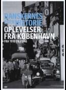 Danskernes Egen Historie: Oplevelser Fra København
