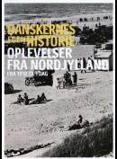 Danskernes Egen Historie: Oplevelser Fra Nordjylland