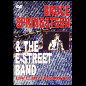 Bruce Springsteen & The E-Street Band: Live In Toronto