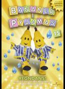 Bananer I Pyjamas 15: Regndans