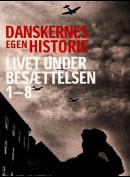Danskernes Egen Historie: Livet Under Besættelsen (Del 7 af 8)