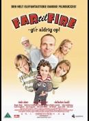 Far Til Fire: Gir Aldrig Op
