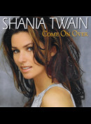 Shania Twain: Come On Over