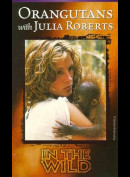 u12215 In The Wild: Orangutans With Julia Roberts (UDEN COVER)