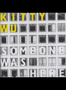 Kitty Wu: Someone Was Here