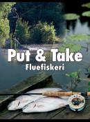 Put & Take - Fluefiskeri