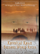 Eurasia: Khubilai Khan Becomes World Ruler