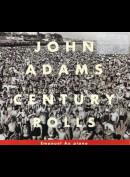 John Adams: Emanuel Ax: Century Rolls / Lollapalooza / Slonimsky's Earbox